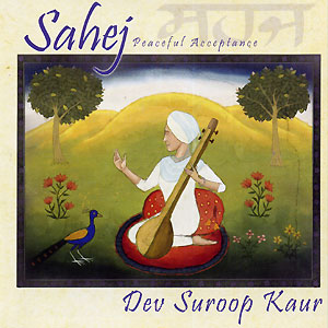 Sahej Peaceful Acceptance - Dev Suroop Kaur CD