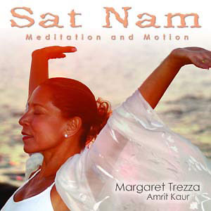 Sat Nam Meditation and Motion - Amrit Kaur Margaret Trezza CD