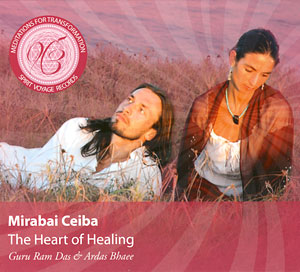 The Heart of Healing - Mirabai Ceiba CD