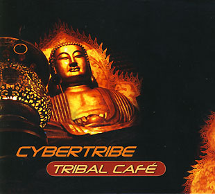Tribal Cafe - Cybertribe CD