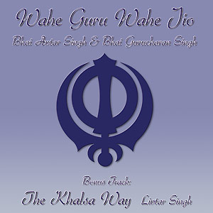 Wahe Guru Wahe Jio & The Khalsa Way CD