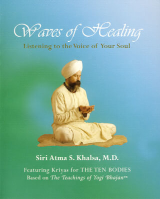 Waves of Healing - Dr. Siri Atma Singh Khalsa
