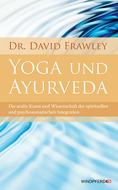 Yoga und Ayurveda - David Frawley