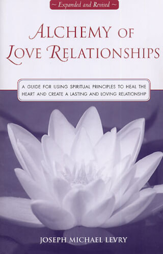 Alchemy of Love Relationships - Joseph Michael Levry (Gurunam)