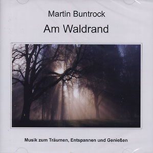 Am Waldrand - Martin Buntrock CD