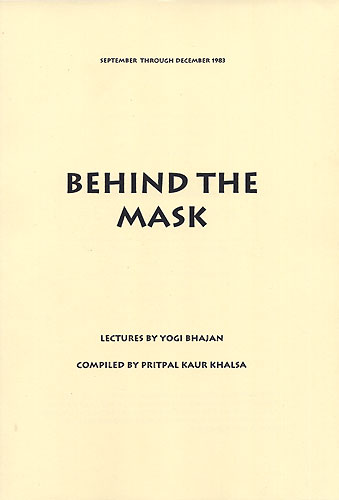 Behind The Mask - Lectures by Yogi Bhajan