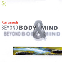 Beyond Body & Mind - Karunesh CD