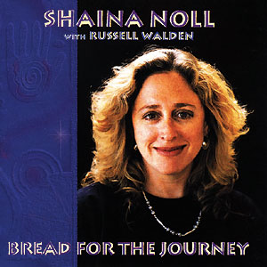 Bread for the Journey - Shaina Noll CD