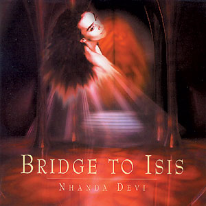 Bridge to Isis - Nhanda Devi CD