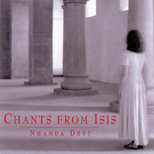 Chants from Isis - Nhanda Devi CD
