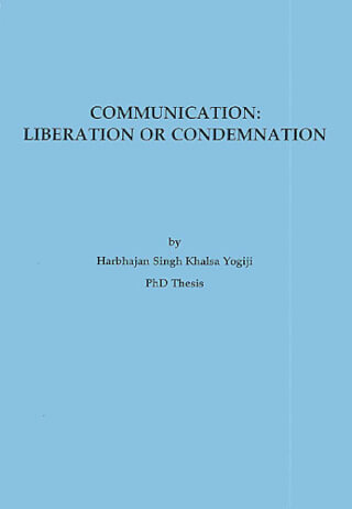 Communication: Liberation or Condemnation - Yogi Bhajan