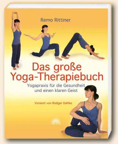 Das Grosse Yoga Therapiebuch - Remo Rittiner
