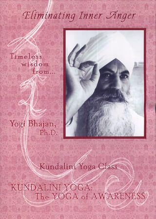 Eliminating Inner Anger - Yogi Bhajan DVD