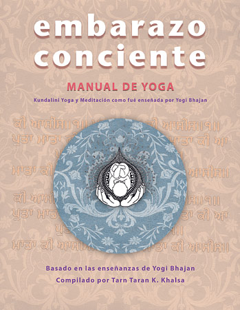 Embarazo Conciente, Manual De Yoga - Tarn Taran Kaur Khalsa
