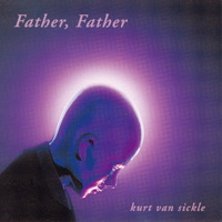 Father Father - Kurt van Sickle CD