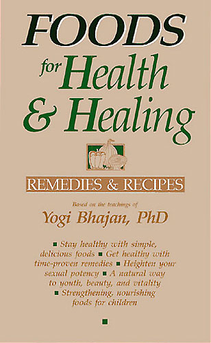 Foods for Health & Healing - Yogi Bhajan
