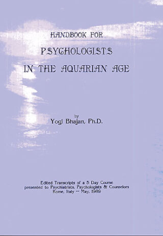 Handbook for Psychologists in the Aquarian Age - Yogi Bhajan