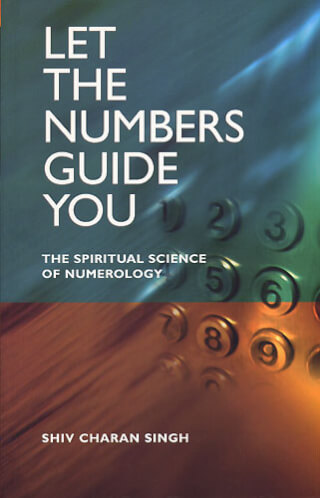 Let The Numbers Guide You - Shiv Charan Singh