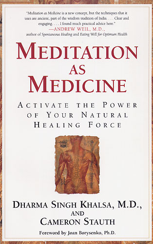 Meditation as Medicine - Dr.Dharma Singh