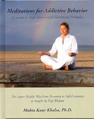 Meditations for Addictive Behaviour - Mukta Kaur Khalsa