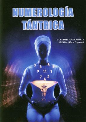Numerologia Tantrica - Gurudass Singh & Maria Lapuente