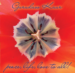 Peace to All, Life to All, Love to All - Gurudass Kaur CD