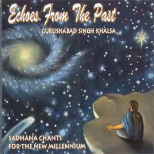 Echoes from the Past - Guru Shabad Singh CD