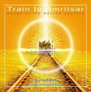 Train To Amritsar - Guru Dass CD
