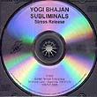 Yogi Bhajan Subliminals: Stress CD