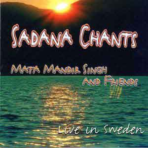 Sadhana Chants Live in Sweden - Mata Mandir Singh CD