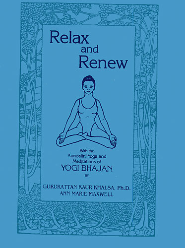 Relax and Renew - Guru Rattana Kaur