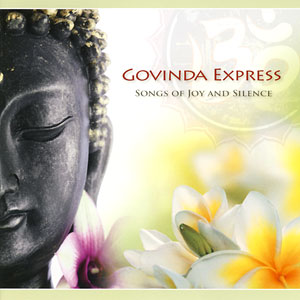 Songs of Joy & Silence - Govinda Express CD