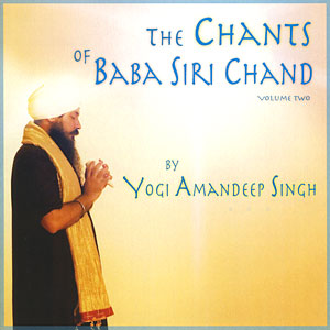 The Chants of Baba Siri Chand - Yogi Amandeep Singh CD