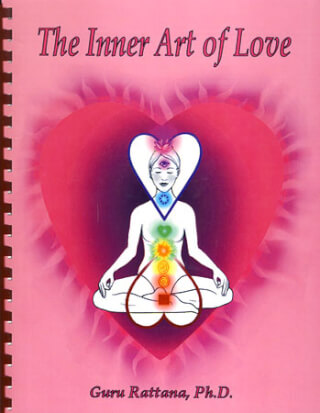 The Inner Art of Love - Guru Rattana Kaur, Ph.D.