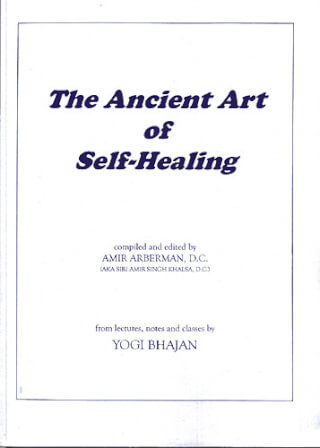 The Ancient Art of Self Healing - Yogi Bhajan