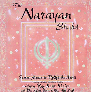 The Narayan Shabd - Guru Raj Kaur CD