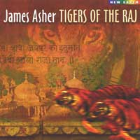 Tigers of the Raj - James Asher CD
