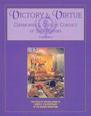 Victory & Virtue - Ceremonies & Code of Conduct of Sikh Dharma
