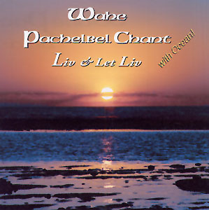 Wahe Pachelbel Chant - Liv & Let Liv CD