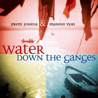 Water Down The Ganges - Prem Joshua CD