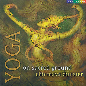 Yoga on Sacred Ground - Chinmaya Dunster CD