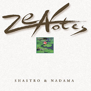 Zen Notes - Shastro CD